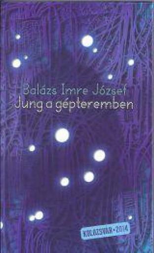 JUNG A GÉPTEREMBEN - Ekönyv - BALÁZS IMRE JÓZSEF