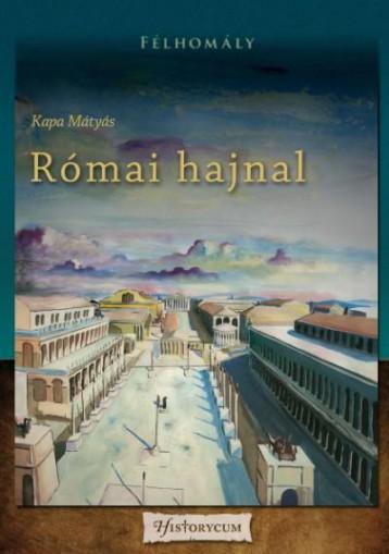Római hajnal - Ekönyv - Kapa Mátyás