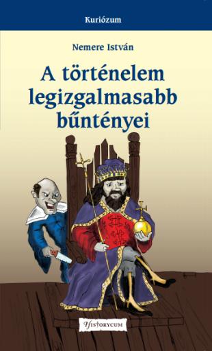 A történelem legizgalmasabb bűntényei - Ekönyv - Nemere István