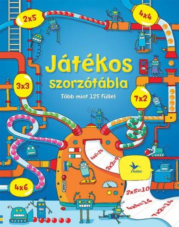 JÁTÉKOS SZORZÓTÁBLA - TÖBB MINT 125 FÜLLEL - Ekönyv - KOLIBRI GYEREKKÖNYVKIADÓ KFT.