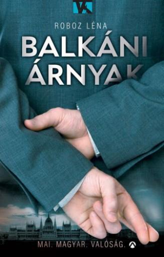 Balkáni árnyak - Ekönyv - Roboz Léna