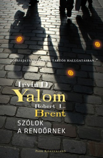 Szólok a rendőrnek - Ebook - Irvin D. Yalom - Robert L. Brent