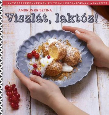 Viszlát, laktóz! - Ekönyv - Ambrus Krisztina