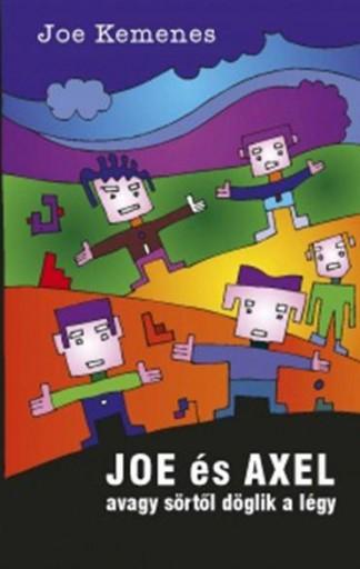 JOE ÉS AXEL - AVAGY SÖRTŐL DÖGLIK A LÉGY - Ekönyv - KEMENES, JOE
