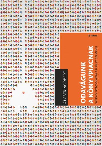 Odavágunk a könyvpiacnak! - Ekönyv - Alcser Norbert