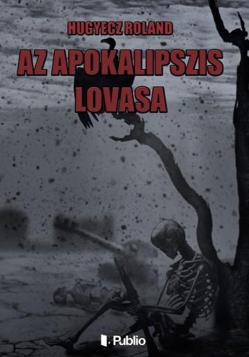 Az Apokalipszis lovasa - Ekönyv - Hugyecz Roland