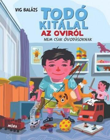 TODÓ KITÁLAL AZ OVIRÓL - NEM CSAK ÓVODÁSOKNAK - Ebook - VIG BALÁZS