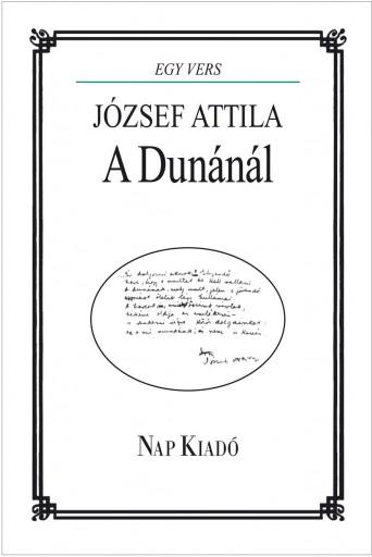 A DUNÁNÁL - JÓZSEF ATTILA - Ekönyv - NAP KIADÓ KFT.
