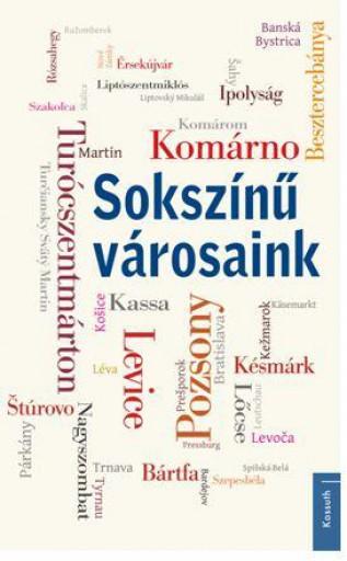 SOKSZÍNŰ VÁROSAINK - Ekönyv - KOSSUTH KIADÓ ZRT.