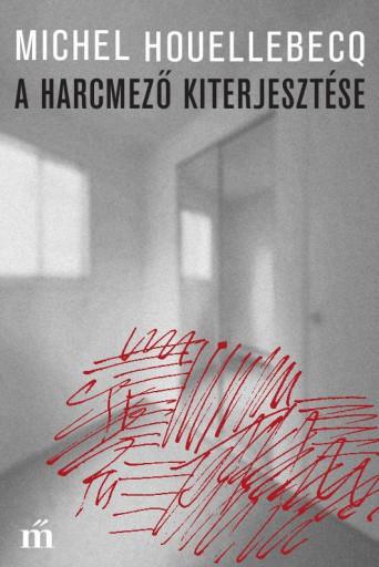 A HARCMEZŐ KITERJESZTÉSE - Ekönyv - HOUELLEBECQ, MICHEL