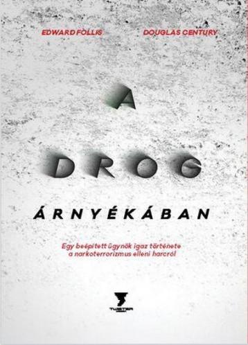 A DROG ÁRNYÉKÁBAN - Ekönyv - FOLLIS, EDWARD - CENTURY, DOUGLAS