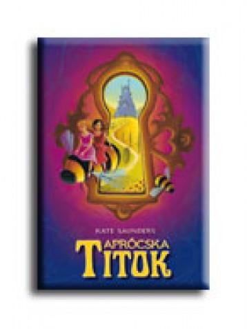 APRÓCSKA TITOK - Ekönyv - SAUNDERS, KATE