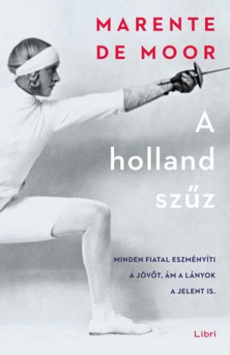 A holland szűz - Ekönyv - Marente de Moor