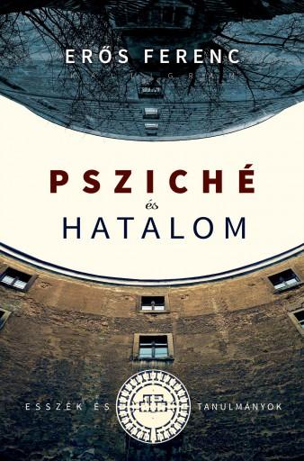 PSZICHÉ ÉS HATALOM - Ekönyv - ERŐS FERENC