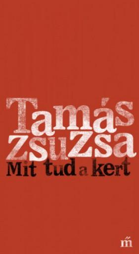 Mit tud a kert - Ebook - Tamás Zsuzsa