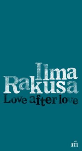 Love after love - Ebook - Ilma Rakusa