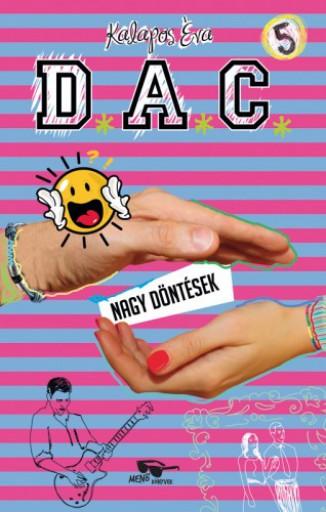 D.A.C. 5. - Nagy döntések - Ekönyv - Kalapos Éva