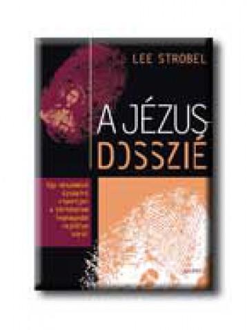 A JÉZUS-DOSSZIÉ - Ekönyv - STROBEL, LEE