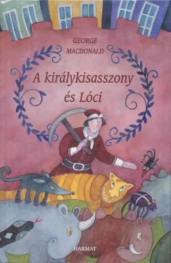 A KIRÁLYKISASSZONY ÉS LÓCI - Ekönyv - MACDONALD, GEORGE