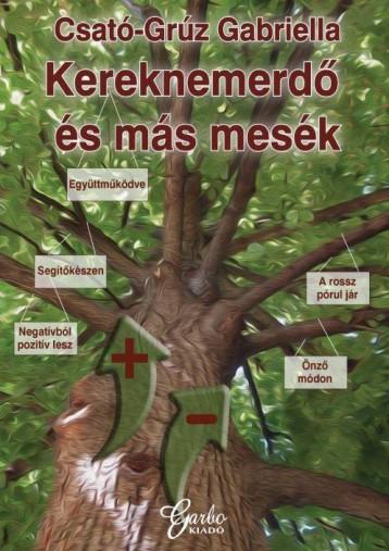 KEREKNEMERDŐ ÉS MÁS MESÉK - Ekönyv - CSATÓ-GRÚZ GABRIELLA