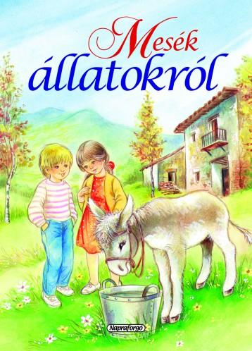 Mesék állatokról - Ekönyv - Napraforgó Kiadó