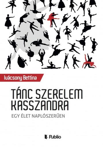 Tánc szerelem Kasszandra - Ekönyv - Ivácsony Bettina