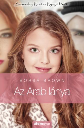 Az arab lánya 1. - Ekönyv - Borsa Brown