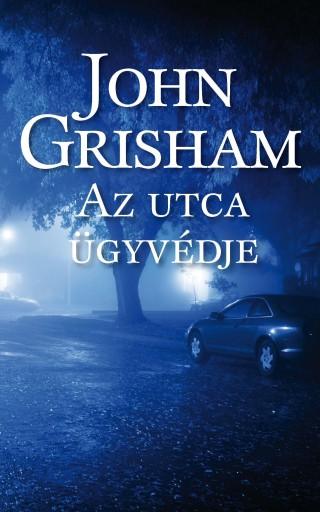 AZ UTCA ÜGYVÉDJE - Ekönyv - GRISHAM, JOHN