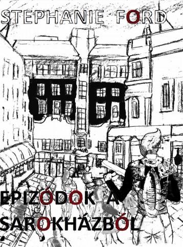 Epizódok a sarokházból - Ekönyv - Stephanie Ford