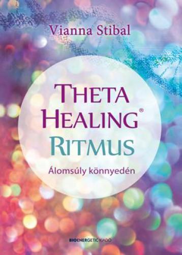 THETAHEALING RITMUS - ÁLOMSÚLY KÖNNYEDÉN - Ekönyv - STIBAL, VIANNA