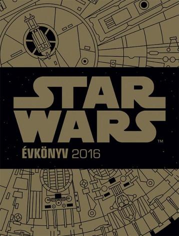STAR WARS ÉVKÖNYV 2016 - Ekönyv - KOLIBRI GYEREKKÖNYVKIADÓ KFT.