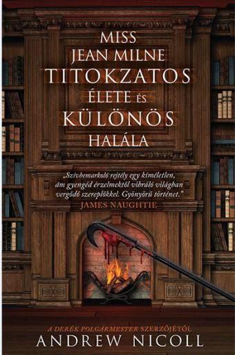 MISS JEAN MILNE TITOKZATOS ÉLETE ÉS KÜLÖNÖS HALÁLA - Ebook - NICOLL, ANDREW