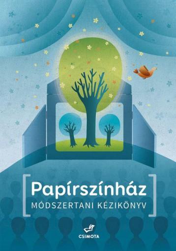 Papírszínház — Módszertani kézikönyv - Ekönyv - Csimota Kiadó