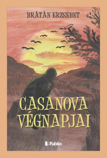 Casanova végnapjai - Ekönyv - Brátán Erzsébet