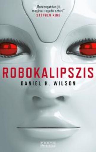 ROBOKALIPSZIS - Ekönyv - WILSON, DANIEL H.
