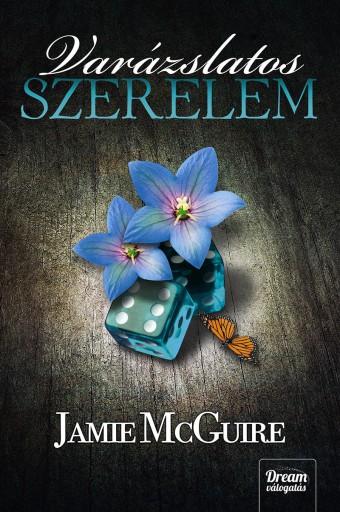 VARÁZSLATOS SZERELEM  (VÉLETLEN SOROZAT 3. RÉSZ) - Ekönyv - MCGUIRE, JAMIE