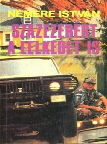 Százezerért a lelkedet is - Ekönyv - Nemere István