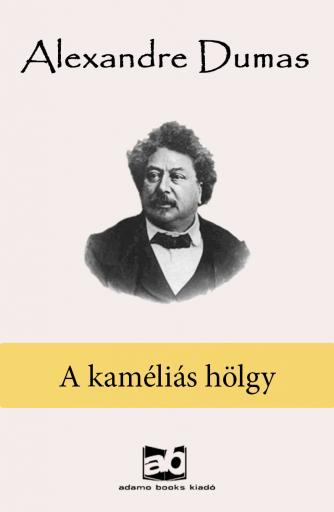 A kaméliás hölgy - Ekönyv - Alexandre Dumas