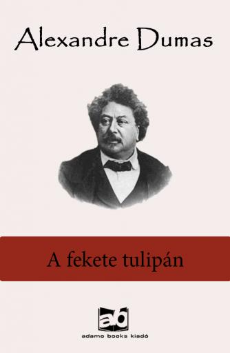 A fekete tulipán - Ekönyv - Alexandre Dumas