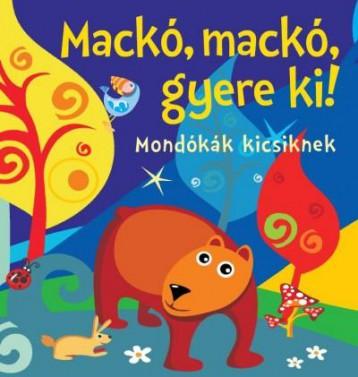 MACKÓ, MACKÓ, GYERE KI! - MONDÓKÁK KICSIKNEK (SZIVACSKÖNYV) - Ekönyv - CSENGŐKERT KIADÓ