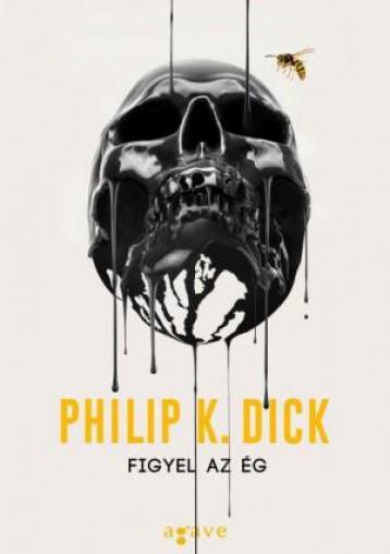 FIGYEL AZ ÉG (ÚJ!) - Ebook - DICK, PHILIP K.