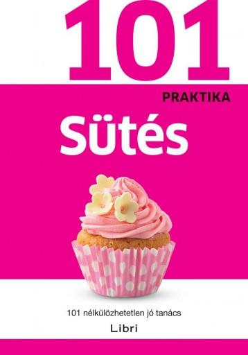 SÜTÉS - 101 PRAKTIKA - Ekönyv - LIBRI KÖNYVKIADÓ KFT