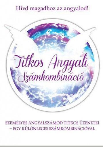 TITKOS ANGYALI SZÁMKOMBINÁCIÓ - Ekönyv - SZATMÁRI NÓRA