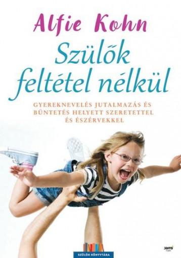 SZÜLŐK FELTÉTEL NÉLKÜL - Ebook - KOHN, ALFIE