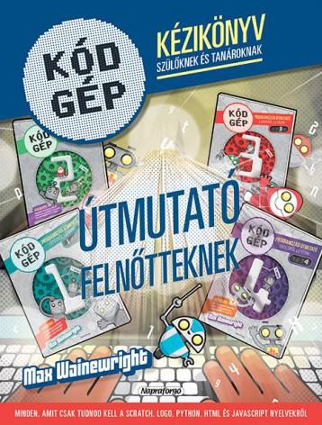 Kódgép - Kézikönyv szülőknek és tanároknak - Ebook - NAPRAFORGÓ KÖNYVKIADÓ