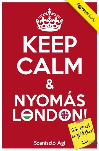 Keep Calm & Nyomás London - Ekönyv - Szaniszló Ági