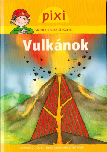 VULKÁNOK - PIXI ISMERETTERJESZTŐ FÜZETEI - Ekönyv - HUNGAROPRESS KFT