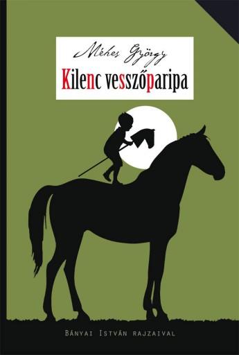 Kilenc vesszőparipa - Ekönyv - MÉHES GYÖRGY