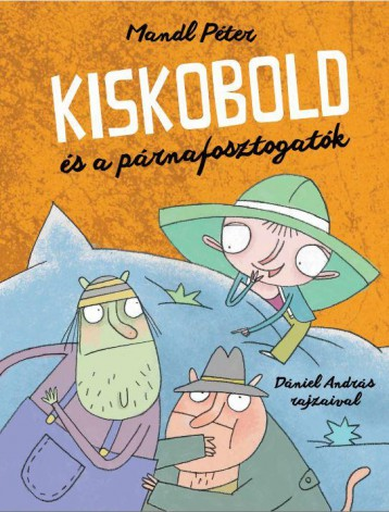 Kiskobold és a párnafosztogatók - Ekönyv - MANDL PÉTER