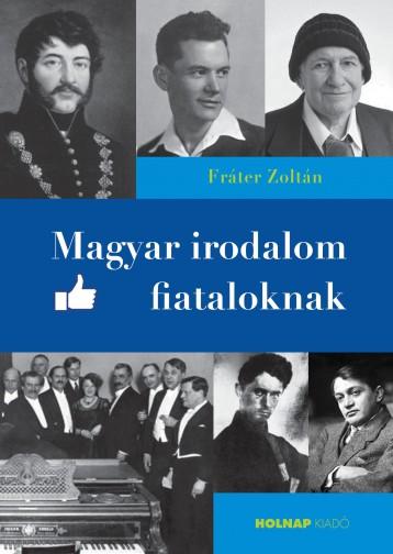 MAGYAR IRODALOM FIATALOKNAK - ÜKH 2016 - Ekönyv - FRÁTER ZOLTÁN